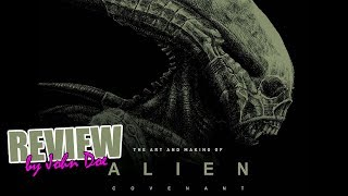 Alien Covenant - The art and making of - BOOK - REVIEW -Prometheus - Scott - Shaw - David