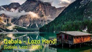 Qəbələ - Laza Kəndi (Gabala, Laza - 2020)