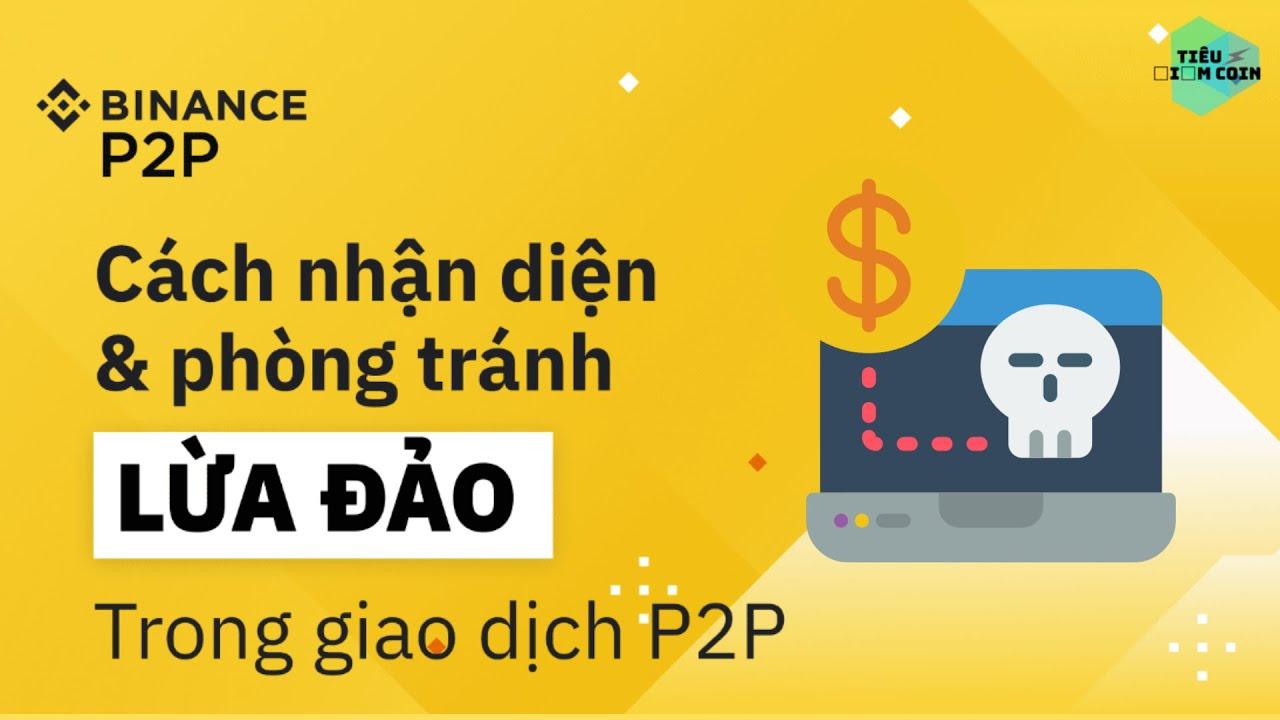 💣 [LỪA ĐẢO] Cảnh Báo Thủ Đoạn Lừa Giao Dịch P2P Binance