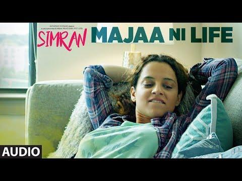 Majaa Ni Life Full Audio Song | Simran | Kangana Ranaut | Sachin-Jigar