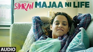 Majaa Ni Life Full Audio Song   Simran   Kangana Ranaut   Sachin-Jigar