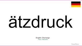 How to pronounce: ätzdruck (German)