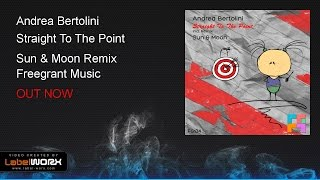 Andrea Bertolini - Straight To The Point (Sun & Moon Remix)