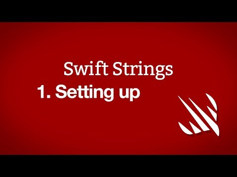 Setting up – Swift Strings, part 1 thumbnail