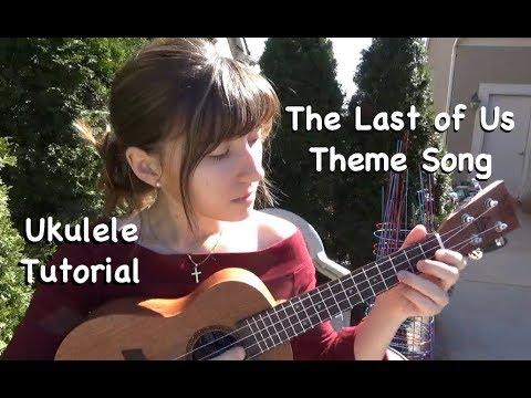 The Last Of Us Theme Ukulele Tutorial