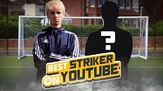 THE BEST STRIKER ON YOUTUBE FOOTBALL CHALLENGES!!
