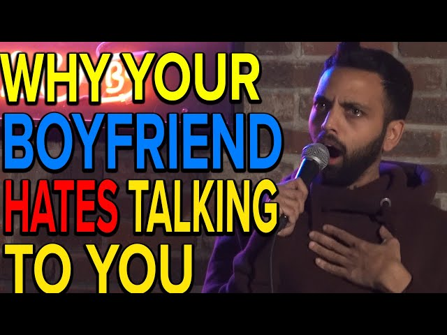 WHY YOUR BOYFRIEND HATES TALKING TO YOU | Akaash Singh | Stand Up Comedy