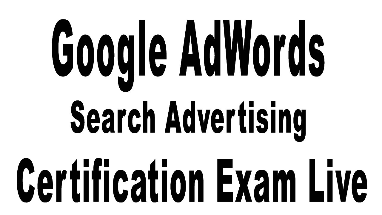 Google Adwords Search Advertising Live Exam 2015 Dec ...