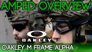 Amped Overview - Oakley M Frame Alpha Ballistic Glasses