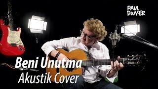 Beni Unutma - Paul Dwyer - Akustik Cover