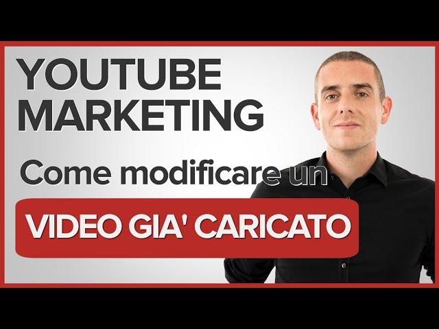 Come Modificare un Video Caricato su Youtube - Editor Youtube