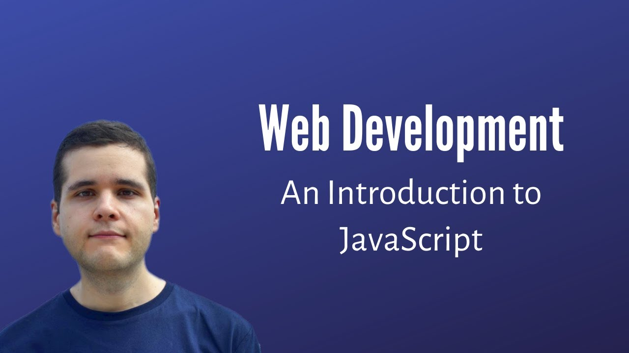 Web Development: An Introduction to JavaScript & When to Use It