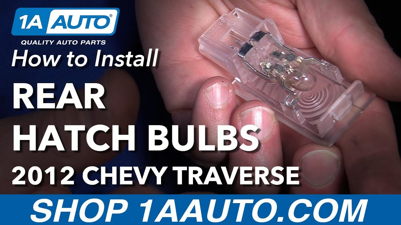 how to install replace rear hatch light bulbs 2012 chevy traverse [ 1280 x 720 Pixel ]