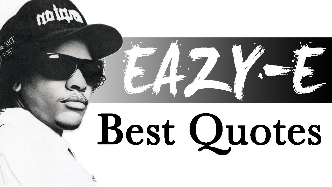 Eazy E Best Life Quotes In Memory Tribute Rest In Peace Youtube