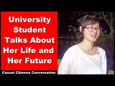 Expressing Opinions - University Student Talks About Her Life and Her Future - Intermediate Chinese