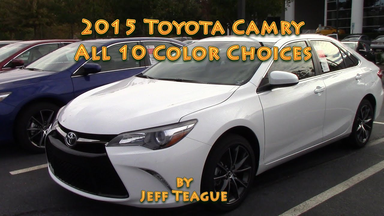 2015 Toyota Camry All 10 Color Choices Youtube