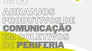 Arranjos Produtivos de Comunicação em Coletivos de Periferia