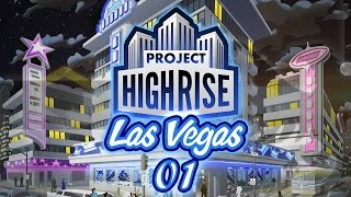 Project Highrise Las Vegas #01 GOING UP - Project Highrise Las Vegas Let's Try