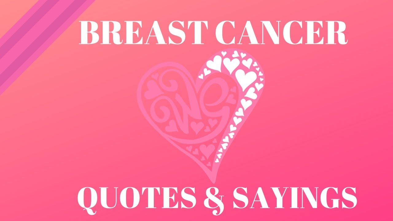 Breast Cancer Quotes & Sayings