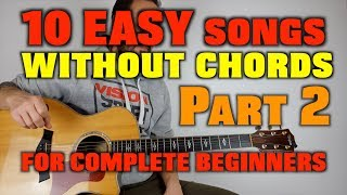 10 Easy Songs Without Chords For Beginners PART 2
