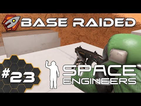 Space Engineers - Base Raided - Episode 23