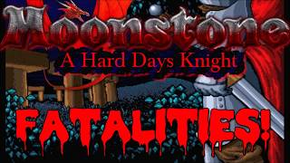 Moonstone A Hard Days Knight All Fatalities! (Feat.Original Amiga Soundtrack)