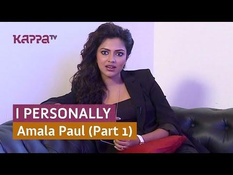 I Personally - Amala Paul - Part 1 - Kappa TV