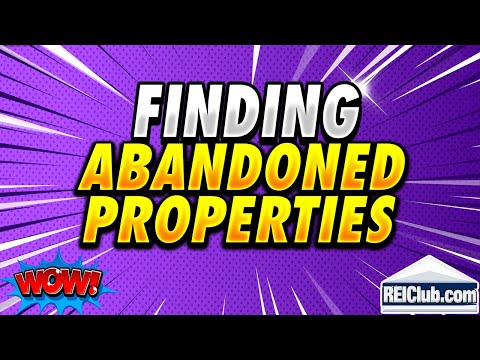 Finding Abandoned Properties - How To Find Abandoned Property and The Owner