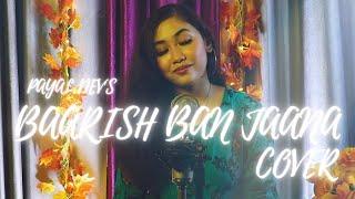 Baarish Ban Jaana ( Cover ) | Payal Dev & Stebin Ben | Hina Khan & Shaheer Sheikh | Female Version