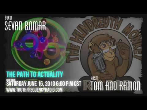 The Path To Actuality - Sevan Bomar - The Hundredth Monkey Radio - 06-15-13