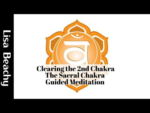 Clearing the 2nd Chakra - The Splenic Chakra Guided Meditation Video