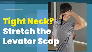 Release Tight Neck! Levator Scapulae Stretch