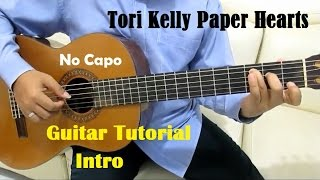 Tori Kelly Paper Hearts Guitar Tutorial No Capo ( Intro ) - Guitar Lessons for Beginners
