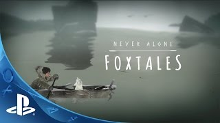Never Alone: Foxtales Trailer | PS4