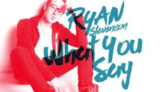 Ryan Stevenson - What You Say (Official Audio)