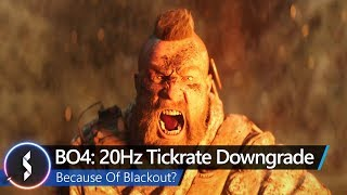 BO4: 20Hz Tickrate Downgrade Because Of Blackout?