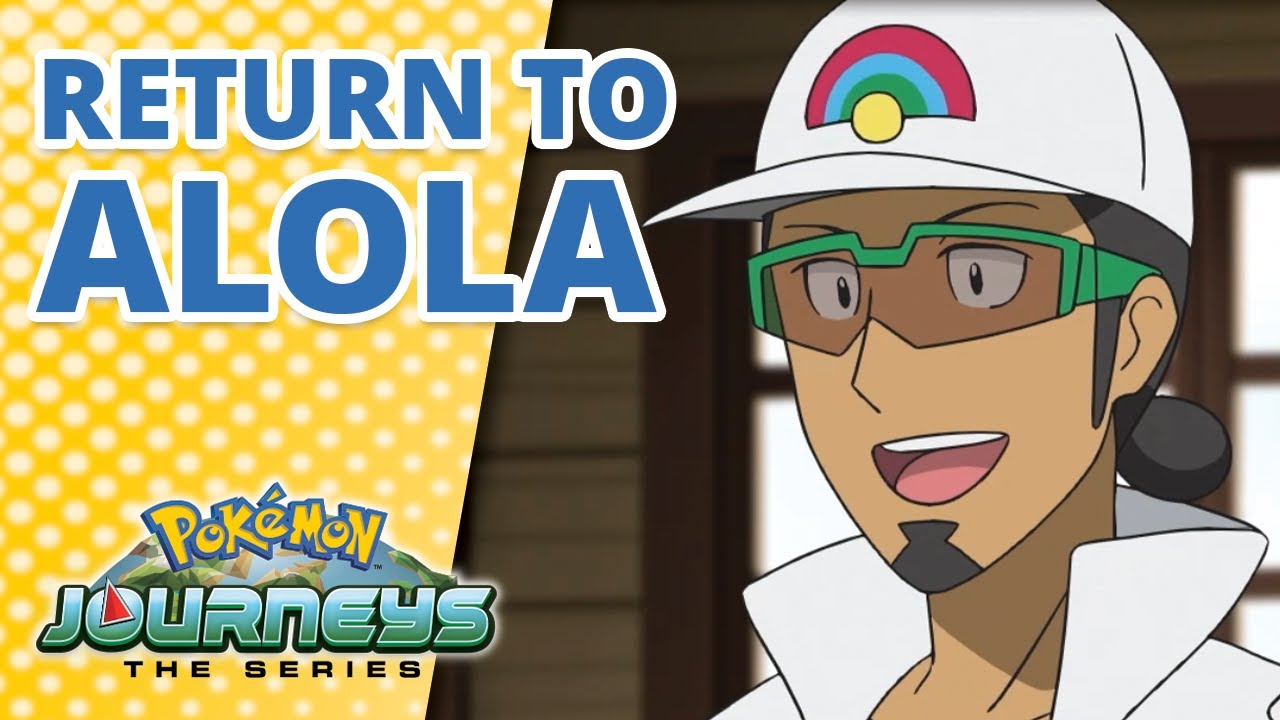 Download Alola! Welcome Home!   Pokémon Journeys   Official Clip