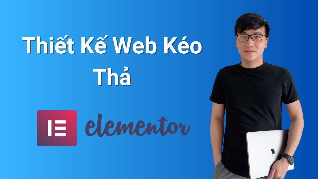 Download Cách Sử Dụng Elementor | Thiết Kế Web Kéo Thả