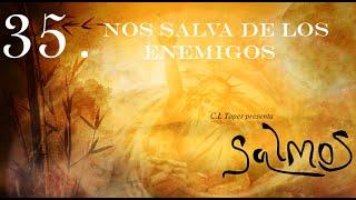 Salmo 35 Nos salva De los Enemigos