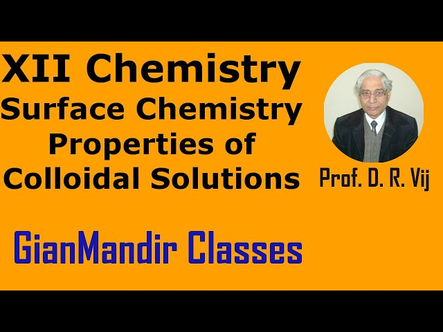XII Chemistry | Surface Chemistry | Properties of Colloidal Solutions by Gourav Sir