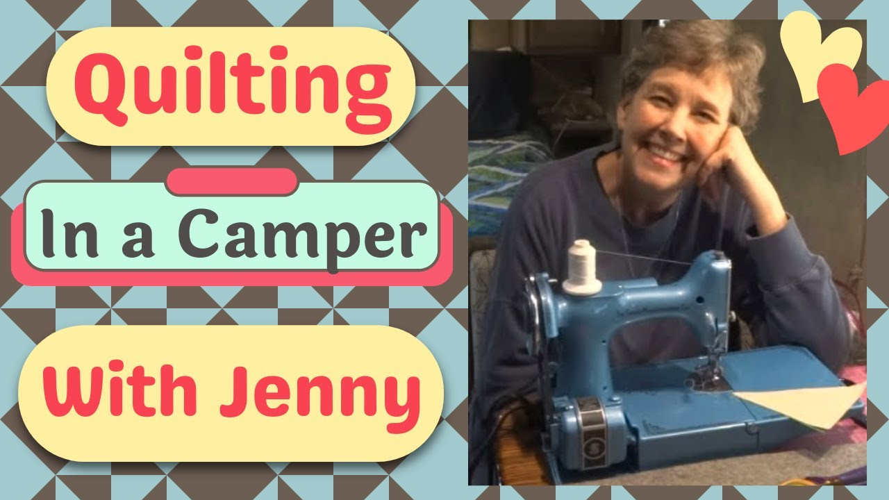 Quilting In a Camper With Jenny Doan of Missouri Star Quilt Company (MSQC)