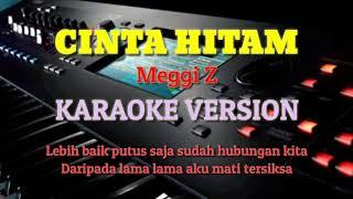 CINTA HITAM - KARAOKE DANGDUT. Meggi Z. COVER Lyric Lagu / Vidio Jans Channel.
