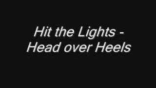 Watch Hit The Lights Head Over Heels video