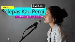 Download lagu Selepas Kau Pergi - Laluna covered by Michela Thea