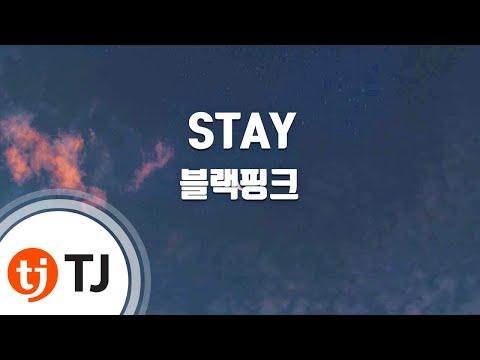 [TJ노래방] STAY - 블랙핑크(Blackpink) / TJ Karaoke