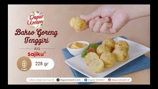 Dapur Umami - Bakso Goreng Tenggiri ala Sajiku®