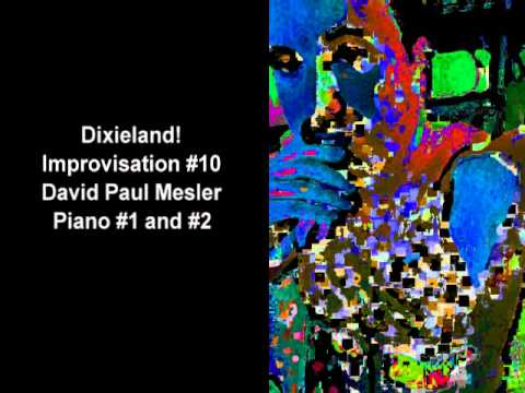 Dixieland! Session, Improvisation #10 -- David Paul Mesler (piano duo)