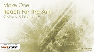 Make One - Reach For The Sun (Original Mix)