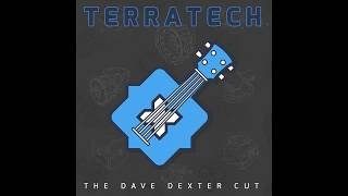 TerraTech - The Dave Dexter Cut (Original Soundtrack)