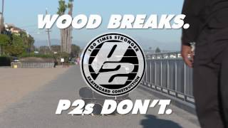 Wood Breaks, P2s Don't.